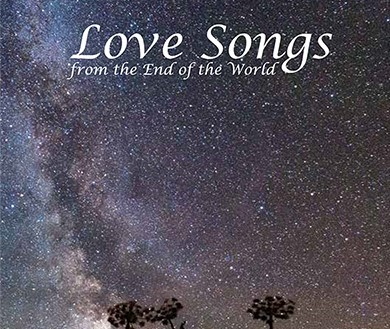 Love Songs from the End of the World by Katherine Riegel