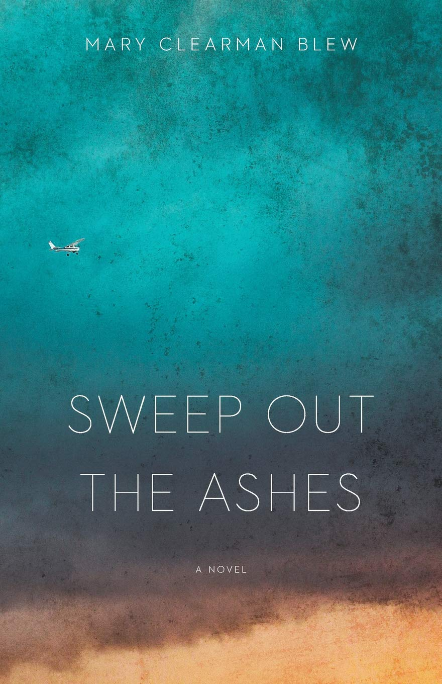 SWEEP OUT THE ASHES by Mary Clearman Blew